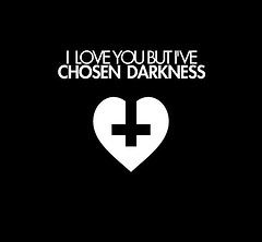 I love you but I've chosen darkness